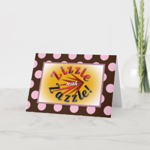 Zizzle With Zazzle Your Friends Card