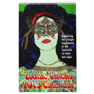 Zodiac Chicks 2013 Calendar