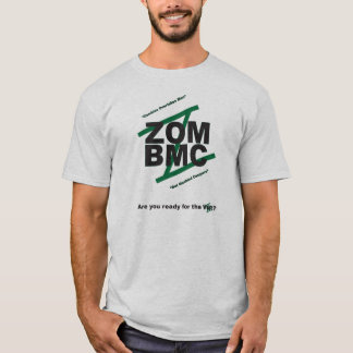 ZOM BMC, BLACK LETTERS on GREEN Z, MOTTO T-Shirt