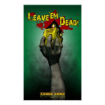 Zombie Ammo™ - Leave'em Dead! Posters