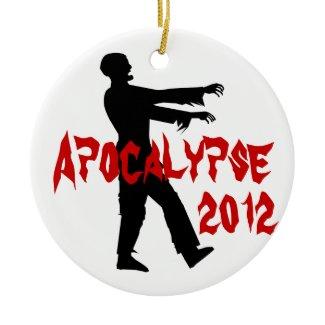 Zombie Apocalypse 2012 Ornaments