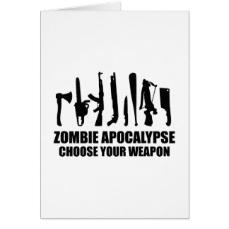 Zombie Apocalypse Choose Your Weapon Greeting Card
