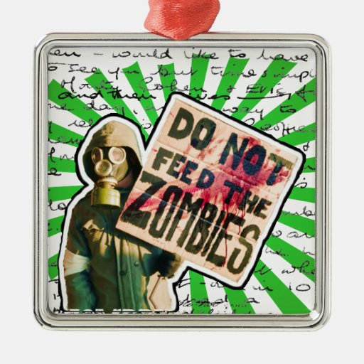 Zombie Apocalypse - Do Not Feed Zombies Square Metal Christmas Ornament