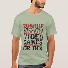 Zombie Apocalypse Gamers Keep Calm Funny T-shirt at Zazzle