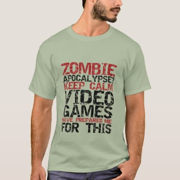 raindwops Zombie Apocalypse Gamers Keep Calm Funny T-shirt