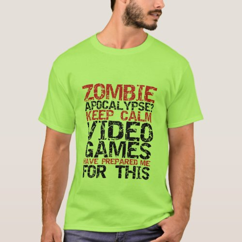 Zombie Apocalypse Gamers Keep Calm Funny T_shirt