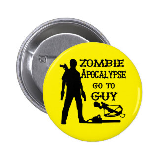 Zombie Apocalypse Go To Guy (Weapons) Pinback Button
