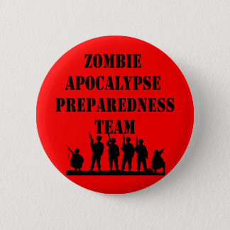 Zombie Apocalypse Preparedness Team Pinback Button
