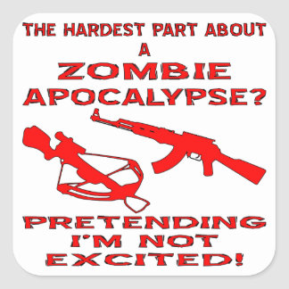 Zombie Apocalypse Pretending I'm Not Excited Square Sticker