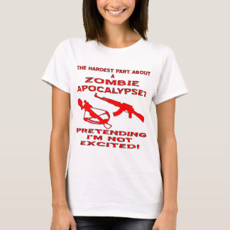 Zombie Apocalypse Pretending I'm Not Excited T-Shirt