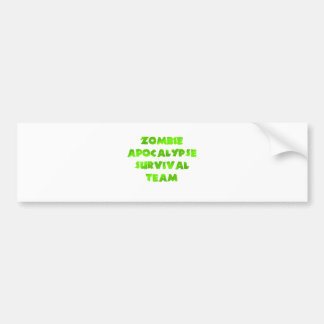 Zombie Apocalypse Survival Team in Green Bumper Sticker