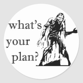 Zombie Apocalypse: What's Your Plan? Classic Round Sticker