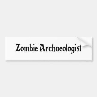 Zombie Archaeologist Bumper Sticker Car Bumper Sticker