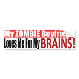 Zombie Boyfriend Bumper Sticker bumpersticker