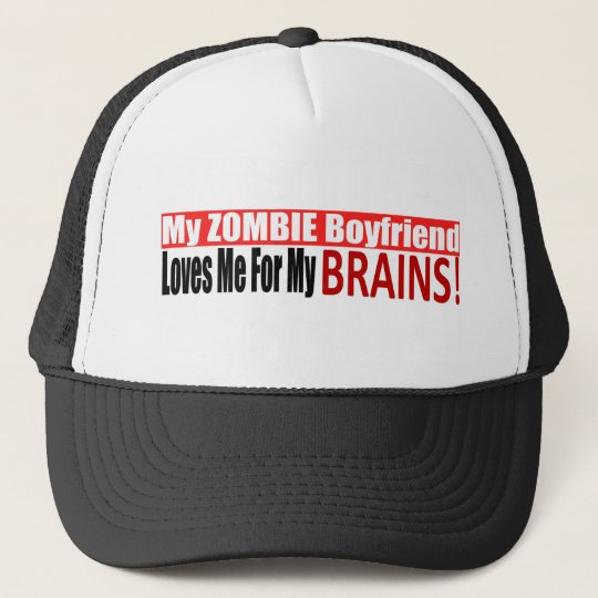 Zombie Boyfriend Loves Brains BUMPER Design Trucker Hat