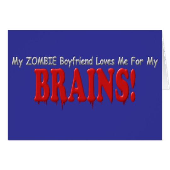 Zombie Boyfriend Loves Brains DRIP Design Card