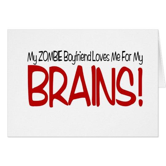 Zombie Boyfriend Loves Me For My Brains Card