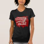 Zombie Boyfriend Loves my Brains Funny T-Shirts