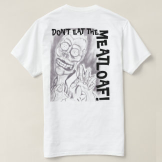 ZOMBIE CAFE DON'T EAT THE MEATLOAF T-Shirt