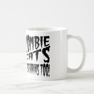 Zombie Cats need Brains Too! Mugs