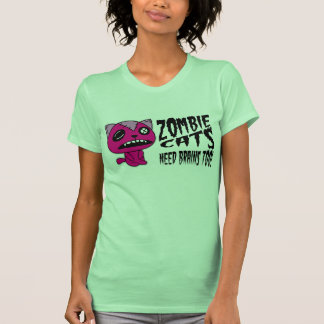 Zombie Cats need Brains Too! Shirt