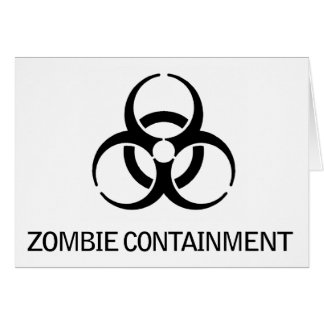 Zombie Containment Greeting Card