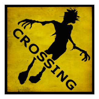 """""""ZOMBIE CROSSING"""" sign Print"""