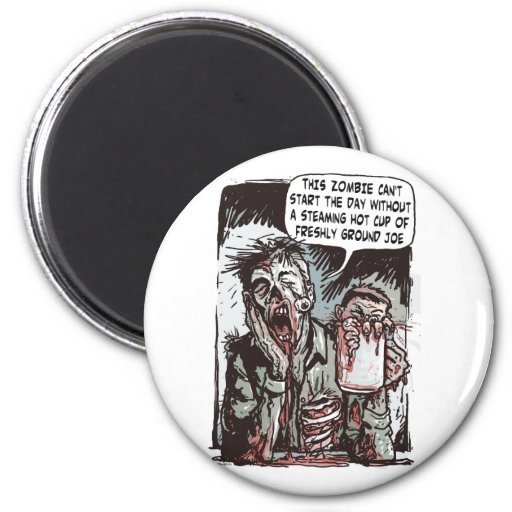 Zombie Cup of Joe 2 Inch Round Magnet