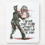 Zombie Cup of Joe Mouse Pad