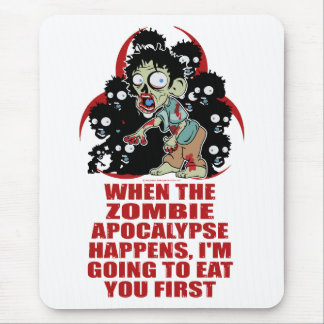 Zombie Eat You First Mouse Pad
