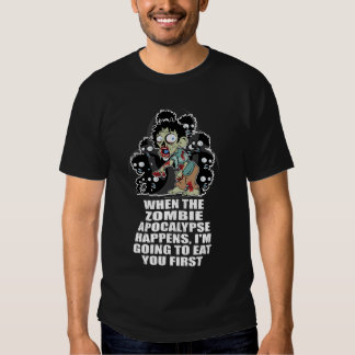 Zombie Eat You First Shirts