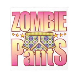 Zombie Flowery Pants Memo Notepads