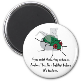 Zombie Fly - Be Buddhist Magnet