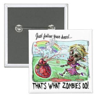 Zombie Follows Bloody Heart Button