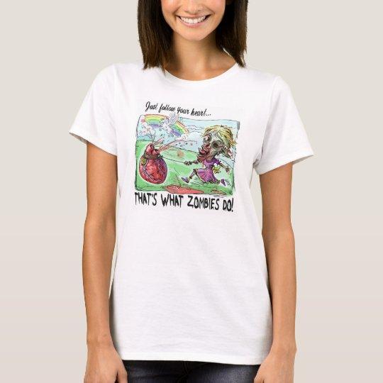Zombie Follows Bloody Heart T-Shirt