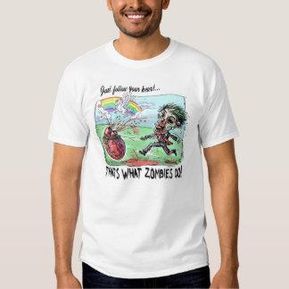 Zombie Follows Bloody Heart T Shirt