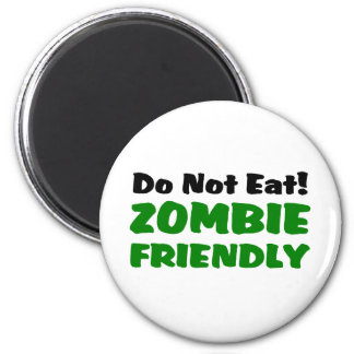 Zombie Friendly Do Not Eat 2 Inch Round Magnet