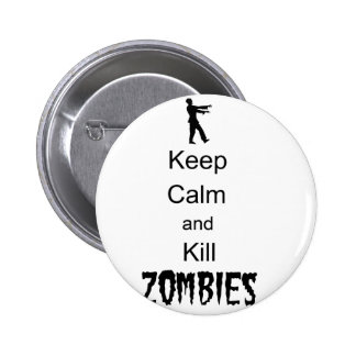 Zombie Gift Keep Calm and Kill Zombies Pinback Button