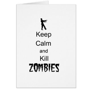 Zombie Gift Keep Calm and Kill Zombies Card