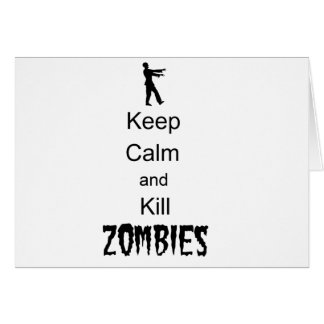 Zombie Gift Keep Calm and Kill Zombies Greeting Cards