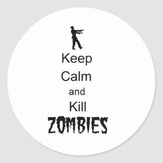Zombie Gift Keep Calm and Kill Zombies Classic Round Sticker