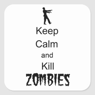 Zombie Gift Keep Calm and Kill Zombies Square Sticker