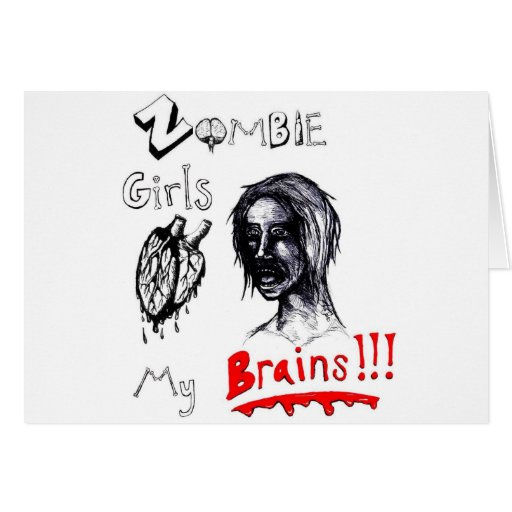 Zombie Girls Love My Brains Card