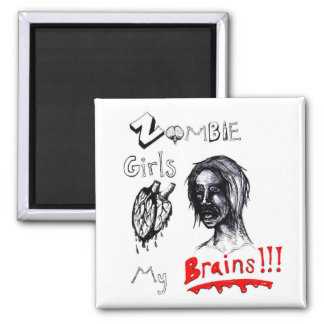 Zombie Girls Love My Brains 2 Inch Square Magnet