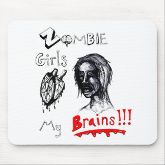 Zombie Girls Love My Brains Mouse Pad