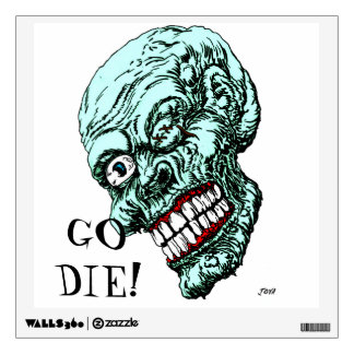 ZOMBIE GO DIE WALL DECAL
