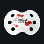 "&quot;Zombie Hunter&quot; Humorous Baby Pacifier<br><div class=""desc"">Zombie Hunter</div>"