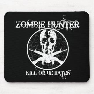 Zombie Hunter...Kill or Be Eaten Mouse Pad