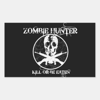 Zombie Hunter...Kill or Be Eaten Rectangular Sticker