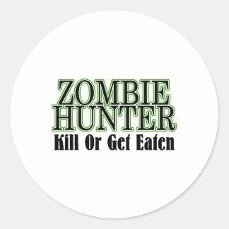 Zombie Hunter Kill Or Get Eaten Classic Round Sticker